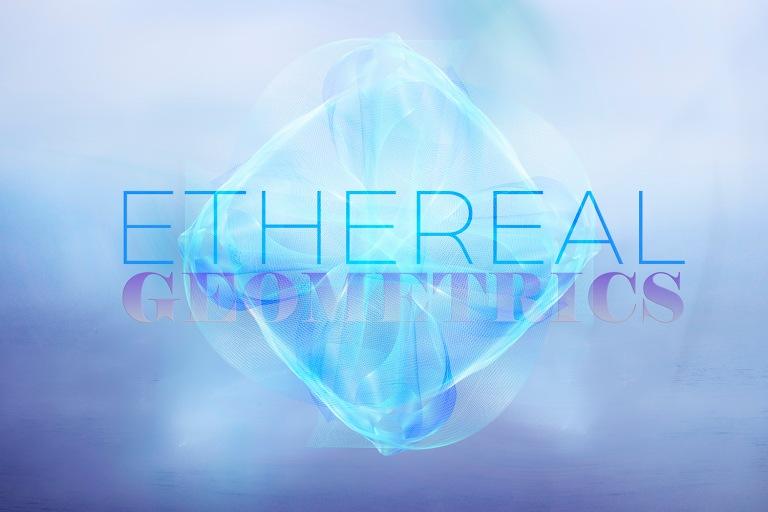 Ethereal Geometrics_2